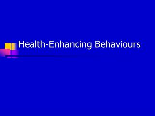 Health-Enhancing Behaviours