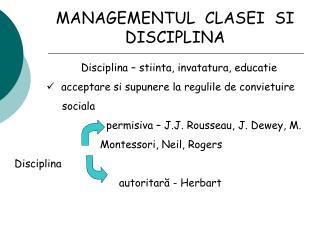 MANAGEMENTUL  CLASEI  SI  DISCIPLINA