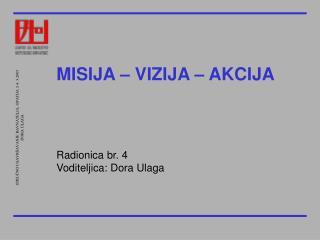 STRUČNO USAVRŠAVANJE RAVNATELJA, OPATIJA 3-4. 3.2005 DORA ULAGA