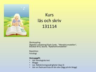 Kurs läs och skriv 131114