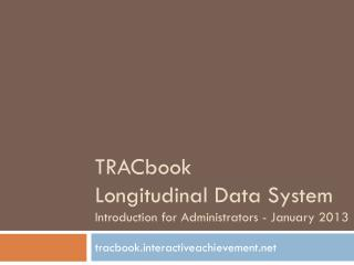 TrAC book Longitudinal Data System Introduction for Administrators - January 2013