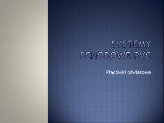 Systemy schodowe  pvc