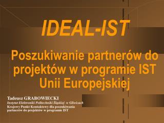 IDEAL-IST Poszukiwanie partnerów do projektów w programie IST Unii Europejskiej
