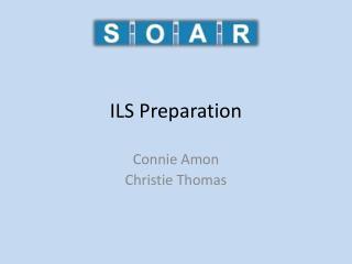 ILS Preparation