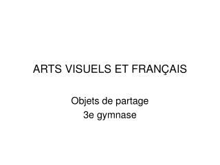 ARTS VISUELS ET FRANÇAIS