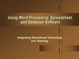 Using Word Processing, Spreadsheet, and Database Software