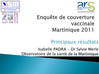 Enquête de couverture vaccinale  Martinique 2011