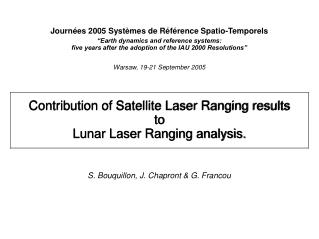 Contribution of Satellite Laser Ranging results  to  Lunar Laser Ranging analysis.