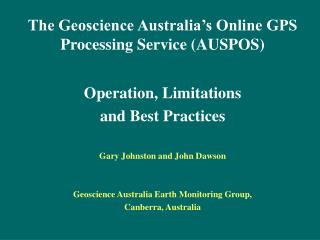 The Geoscience Australia�s Online GPS Processing Service (AUSPOS) Operation, Limitations