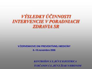 V�SLEDKY �?INNOSTI INTERVENCIE V PORADNIACH  ZDRAVIA SR