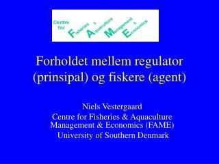 Forholdet mellem regulator (prinsipal) og fiskere (agent)