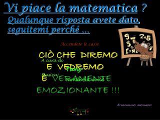 Vi piace la matematica  ?