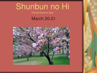 Shunbun no Hi �Vernal Equinox Day�