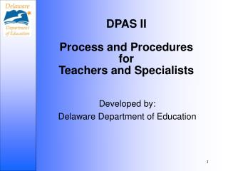 DPAS II  Process and Procedures for  Teachers and Specialists