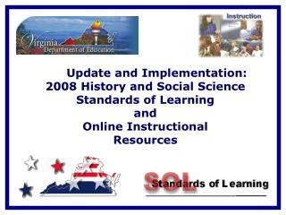 Update and Implementation:     2008 History and Social Science Standards of Learning                        and