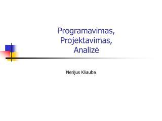 Programavimas, Projektavimas, Analizė