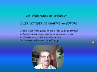 Les  Diaporamas  de  Jackdidier VILLES  COTIERES  DE  CHARME  en  EUROPE