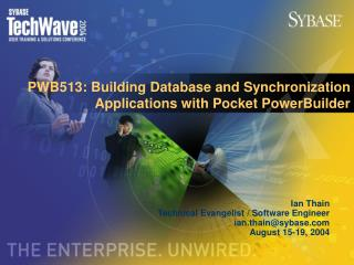 PWB513: Building Database and Synchronization Applications with Pocket PowerBuilder