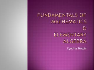 Fundamentals of Mathematics & Elementary Algebra