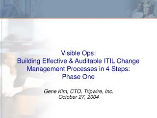 Visible Ops: Building Effective & Auditable ITIL Change Management Processes in 4 Steps: Phase One