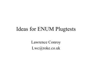 Ideas for ENUM Plugtests