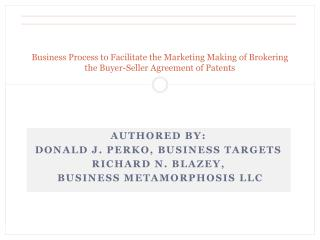 Authored by: Donald J. Perko, Business Targets Richard N. Blazey,  Business Metamorphosis LLC