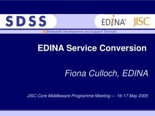EDINA Service Conversion