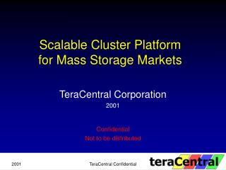 Scalable Cluster Platform for Mass Storage Markets