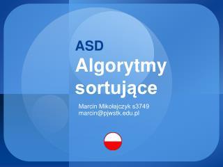 ASD Algorytmy sortujące
