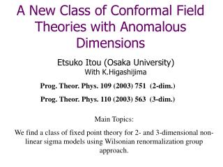 A New Class of Conformal Field Theories with Anomalous Dimensions