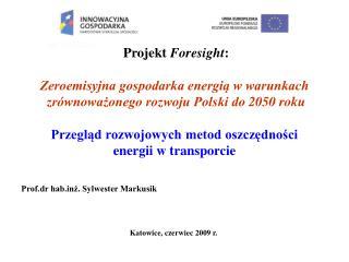 Projekt Foresight:  Zeroemisyjna gospodarka energia w warunkach  zr wnowazonego rozwoju Polski do 2050 roku  Przeglad ro