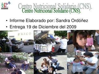 Informe Elaborado por: Sandra Ordóñez Entrega 19 de Diciembre del 2009