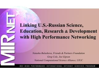 Linking U.S.-Russian Science, Education, Research  &  Development with High Performance Networking