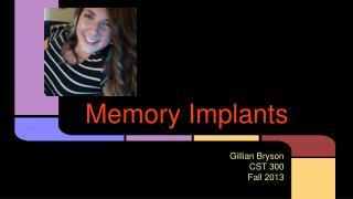 Memory Implants