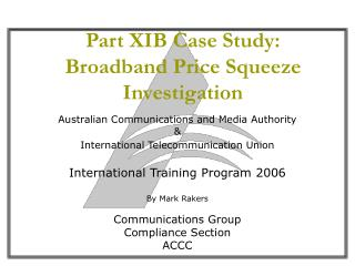 Part XIB Case Study: Broadband Price Squeeze Investigation
