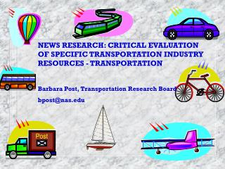 NEWS RESEARCH: CRITICAL EVALUATION OF SPECIFIC TRANSPORTATION INDUSTRY RESOURCES - TRANSPORTATION
