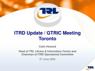 ITRD Update / GTRIC Meeting Toronto