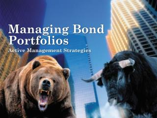 Managing Bond Portfolios Active Management Strategies