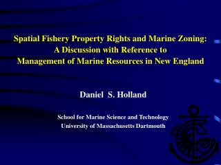 Daniel  S. Holland School for Marine Science and Technology University of Massachusetts Dartmouth