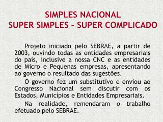 SIMPLES NACIONAL   SUPER SIMPLES – SUPER COMPLICADO