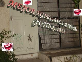 MEJOR TGIRL DE LA  WEB (JUNIO) 2013