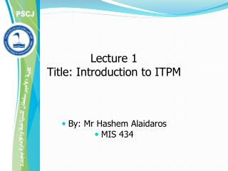 Lecture 1 Title: Introduction to ITPM