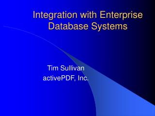 Integration with Enterprise Database Systems