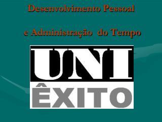 Desenvolvimento Pessoal  e Administra��o  do Tempo