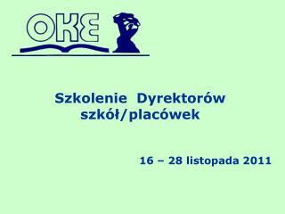 Szkolenie  Dyrektor�w szk�?/plac�wek 16 � 28 listopada 2011