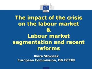 The impact of the crisis on the labour market & Labour market segmentation and recent reforms