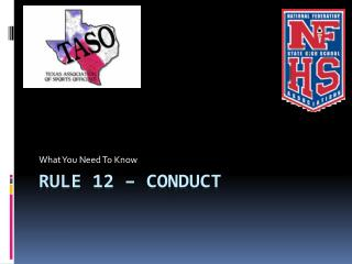Rule 12 – Conduct