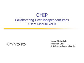 CHIP  Collaborating Host-Independent Pads Users Manual Ver.0
