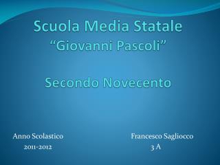"""Scuola Media Statale  """"Giovanni Pascoli"""" Secondo Novecento"""