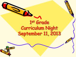 1 st  Grade  Curriculum Night September 11, 2013